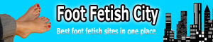Foot Fetish City - Best foot fetish sites in one place.